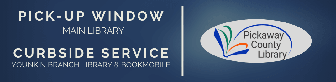 Pick-up window available at Main Library, curbside service at Younkin Branch and Bookmobile